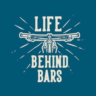 Life behind bars t shirt design hasło rower górski cytat w stylu vintage