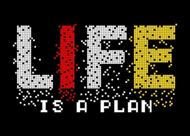 Life is plan typografia do koszulki z nadrukiem