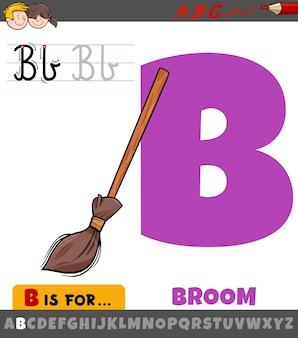 Litera b z alfabetu z obiektem kreskówka miotła