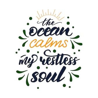 Literowanie ocean uspokaja moją niespokojną duszę.