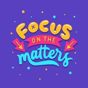 Literowanie typografia cytat plakat inspiracja motywacja skoncentruj się na sprawach