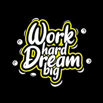 Literowanie typografia marzenie ciężko pracować