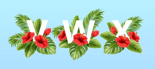 Litery vwx otoczone letnimi tropikalnymi liśćmi i czerwonymi kwiatami hibiskusa