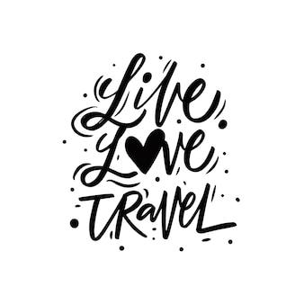 Live love travel ręcznie rysowane czarny kolor frazę napis