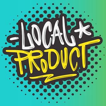 Lokalny produkt ręcznie rysowane pędzlem napis kaligrafia graffiti styl tagu typu projekt logo