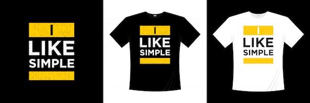 Lubię prosty projekt koszulki typografii