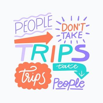 Ludzie nie biorą podróży podróżując napis