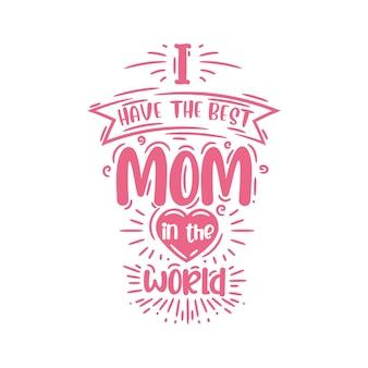 Mam najlepszą mamę na świecie, projekt odręcznych napisów na dzień matki