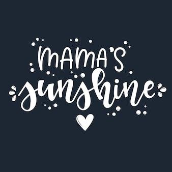 Mama's sunshine motywacyjny cytat ręcznie rysowane.