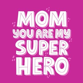Mamo, jesteś moim cytatem z superbohatera. ręcznie rysowane wektor napis na baner, t shirt, karty.