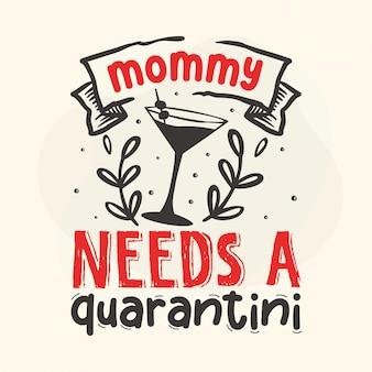 Mamusia potrzebuje kwarantanny premium covid 19 cytat vector design
