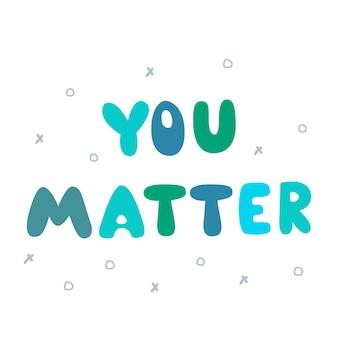 Masz znaczenie narysowane litery wektor wielobarwny napis fraza motywacyjna do projektowania dla pozdrawiam