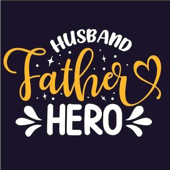 Mąż ojciec bohater typografia szablon cytatu premium vector design