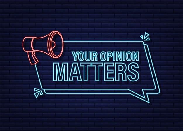 Megafon transparent, koncepcja biznesowa z tekstem twoja opinia ma znaczenie. neonowy styl. ilustracja wektorowa.