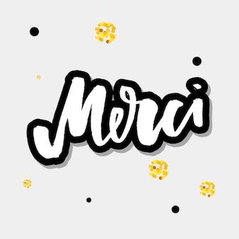 Merci. francuskie słowo oznacza dziękuję. niestandardowe litery odręczne dla twojego projektu. można drukować na kartkach z życzeniami, projektach papierowych i tekstylnych itp.