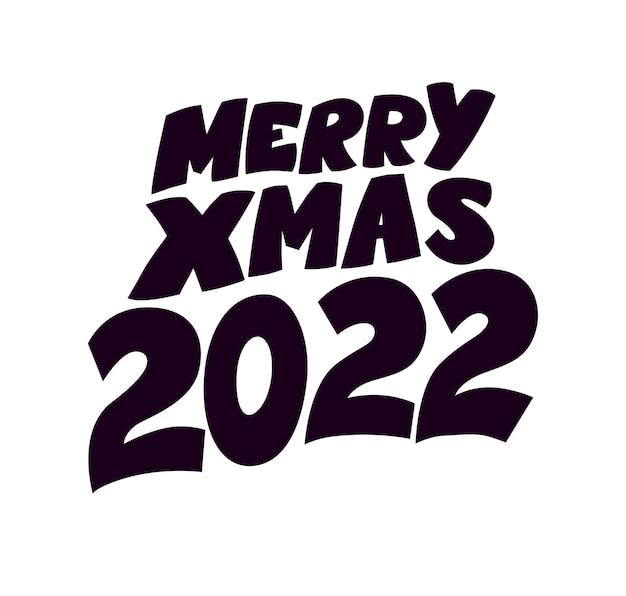 Merry xmas 2022 napis gratulacje projekt na białym tle. szczęśliwego nowego roku powitanie wiadomości tekstowej. ilustracja kreskówka płaski wektor. na kartki, banery, metki, reklamuj.