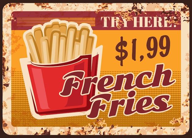 Metalowy zardzewiały talerz frytek, przekąski menu fast food, plakat vintage grunge. fastfoodowe frytki, przekąski ze smażonych ziemniaków, burgery typu fast food oraz restauracja kanapkowa i menu cenowe w dolarach bistro