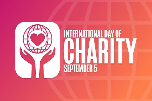 Międzynarodowy dzień dobroczynności. 5 września. koncepcja wakacji. szablon tła, baner, karta, plakat z napisem tekstowym. ilustracja wektorowa eps10.