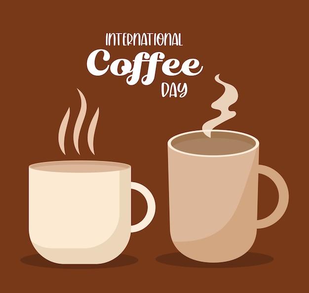 Międzynarodowy dzień kawy z gorącym kubkiem i projektem pić kofeinę, śniadanie i motyw napoju.
