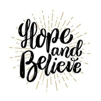 Miej nadzieję i wierz. ręcznie rysowane cytat napis motywacji. element na plakat, baner, kartkę z życzeniami. ilustracja