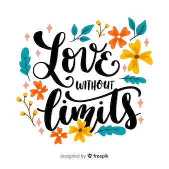 Miłość bez ograniczeń cytuje kwiatowy napis
