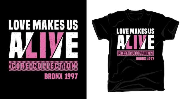 Miłość ożywia typografia do projektowania koszulek