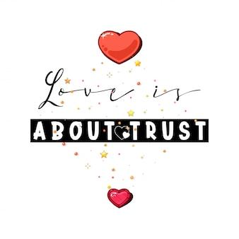 Miłość polega na zaufaniu. slogan o miłości, odpowiedni jako pocztówka walentynkowa.