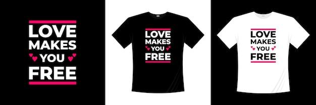 Miłość sprawia, że projekt koszulki z typografią jest darmowy