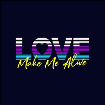 Miłość sprawia, że żyję - typografia