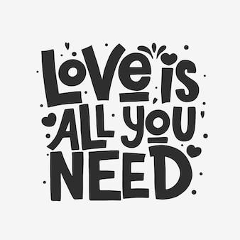 Miłość to wszystko, czego potrzebujesz, na białym tle napis