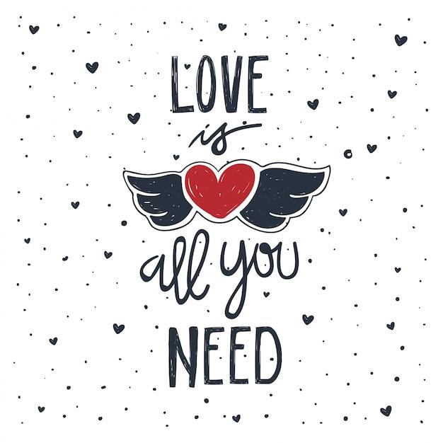 Miłość to wszystko czego potrzebujesz. ręcznie napisany napis o miłości. inspirujący cytat