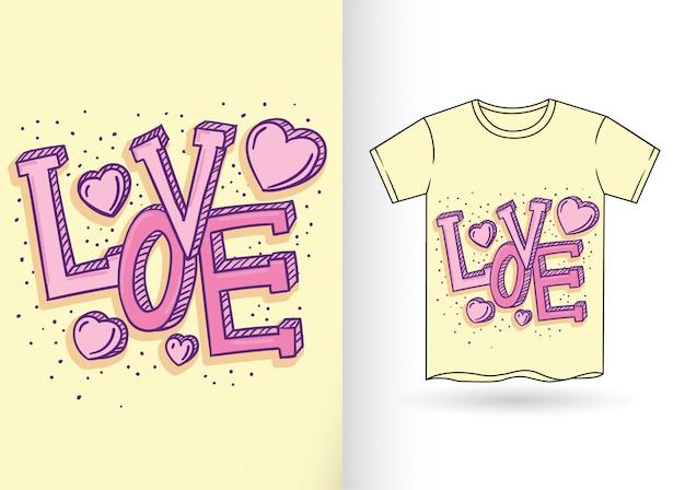 Miłość typografii ręcznie rysowane na koszulkę