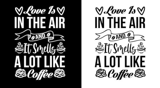 Miłość unosi się w powietrzu i pachnie jak kawa