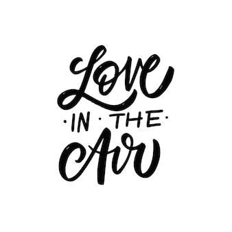 Miłość w powietrzu ręcznie rysowane czarny kolor tekstu romantyczny napis frazę