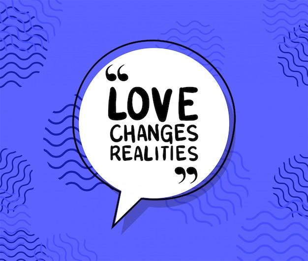 Miłość zmienia cytat rzeczywistości