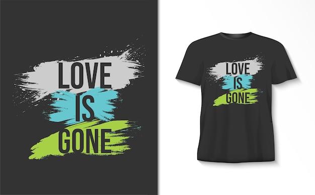 Miłość zniknęła typografia z koszulką z pędzelkiem