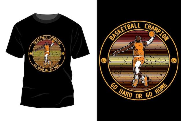 Mistrz koszykówki idź mocno lub idź do domu t-shirt makieta projekt vintage retro