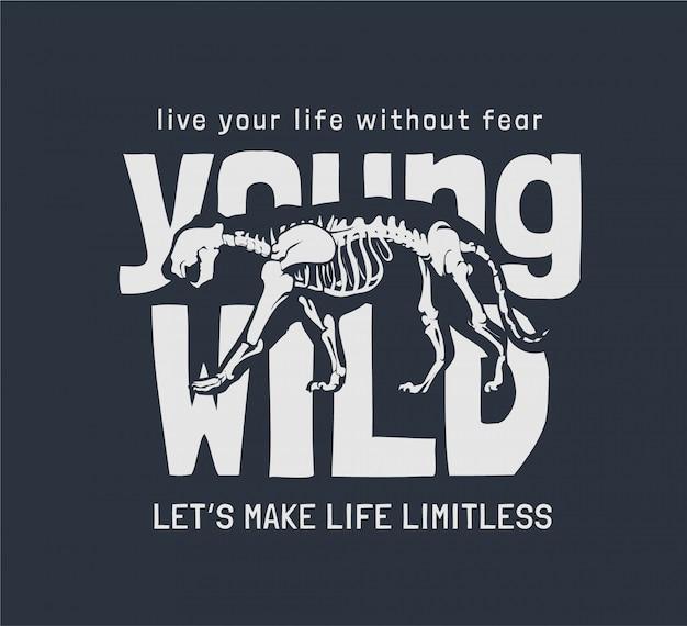 Młody dziki slogan z ilustracją szkieletu tygrysa