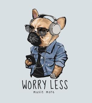 Mniej zmartwień slogan z kreskówkowym psem w słuchawkach