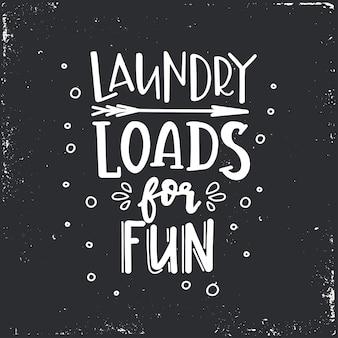 Mnóstwo prania dla zabawy ręcznie rysowane plakat typografii.