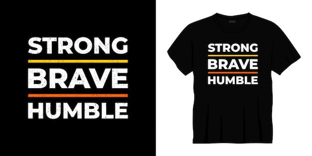 Mocny, odważny, skromny projekt koszulki