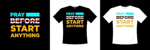 Módl się przed rozpoczęciem projektu koszulki typograficznej