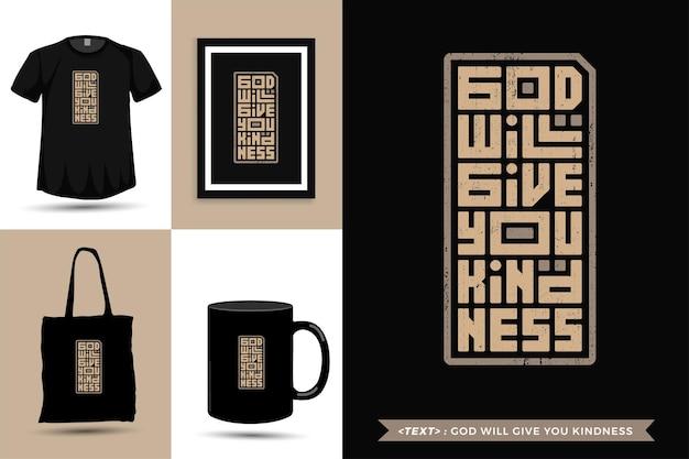 Modna typografia cytat motywacja tshirt bóg da ci życzliwość. pionowy szablon typograficzny napisów
