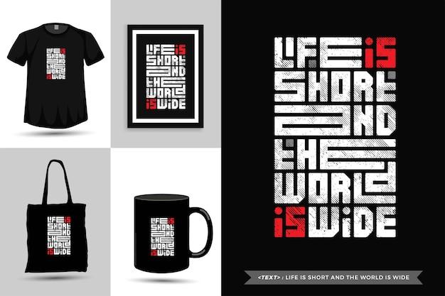 Modna typografia motywacja cytatów życie w koszulce jest krótkie, a świat jest szeroki. pionowy szablon typograficzny napisów