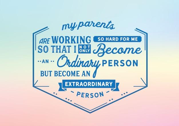 Moi rodzice ciężko pracują dla mnie