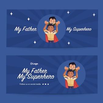 Mój ojciec mój projekt banera w stylu kreskówki superbohatera