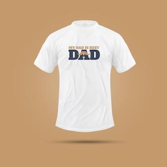 Mój tata jest najlepszy motywacyjna koszulka z cytatem | zabawna i swobodna koszulka | projekt bluza z kapturem | projektowanie odzieży i tkanin