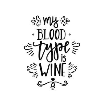 Moja grupa krwi to wino ręcznie rysowane plakat typografii. koncepcyjne zwrot odręczny