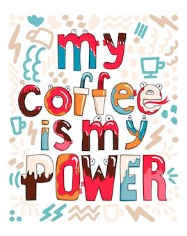 Moja kawa to moja moc w ręcznie rysowanym stylu.