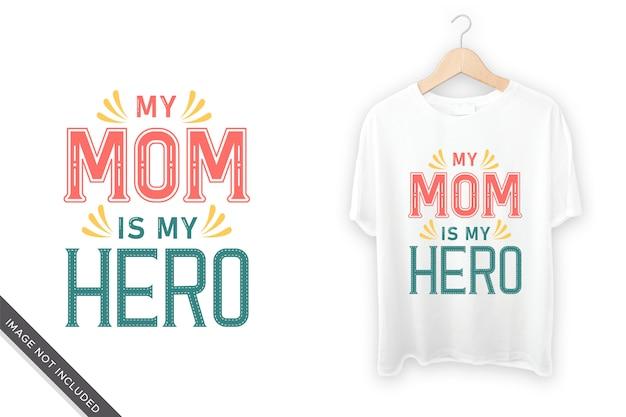 Moja mama mój bohater napis na projekt koszulki